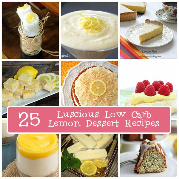 Low Carb Dessert Ideas ☺ Low Carb Dessert Recipes: Most Popular - Shared from 100+ to 11,000+ times ☺♥☺ #carbswitch carbswitch.com #HotPinPtr Please Repin:) Best Low Carb Lemon Dessert Recipes