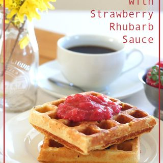 Vanilla Cake Waffles with Strawberry Rhubarb Sauce