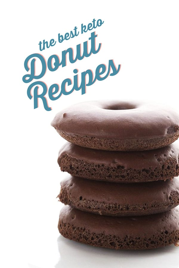 A stack of keto chocolate donuts with title Best Keto Donut Recipes
