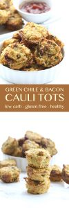 These low carb cauliflower tots with green chilies and bacon make a great healthy Game Day appetizer!