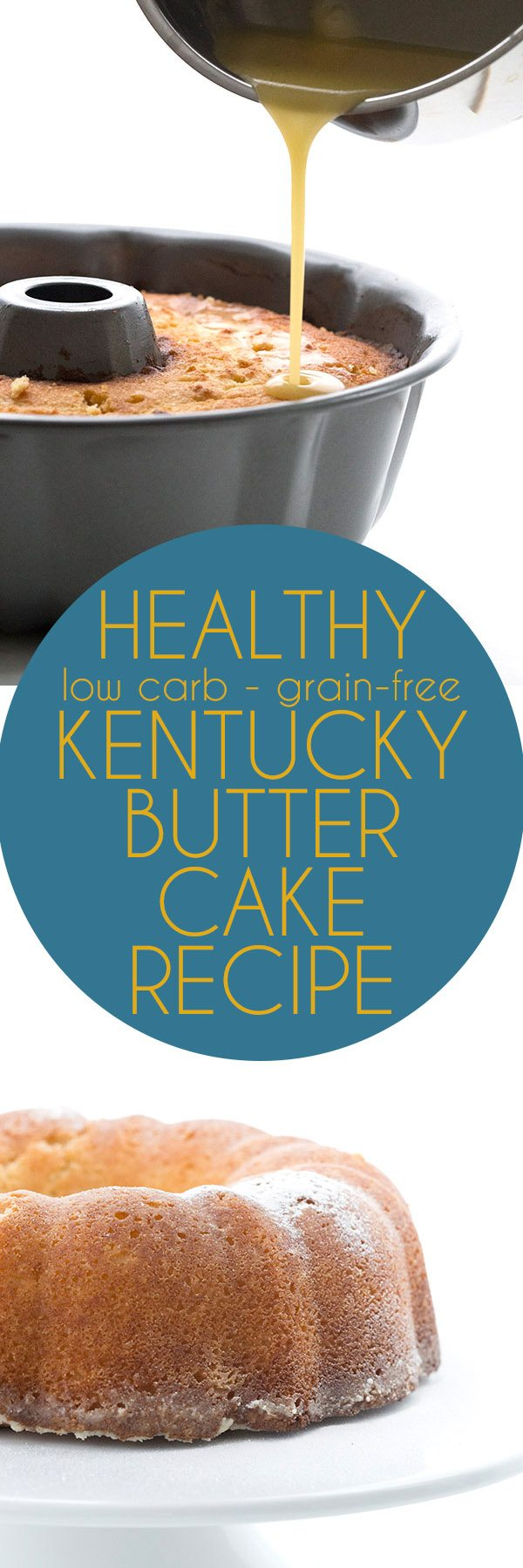 titled photo collage (and shown): Healthy Low Carb Grain Free Kentucky Butter Cake Recipe
