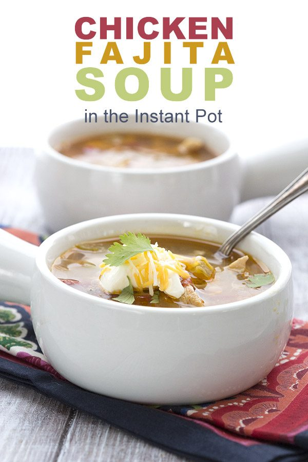 Easy low carb Chicken Fajita Soup in your Instant Pot!