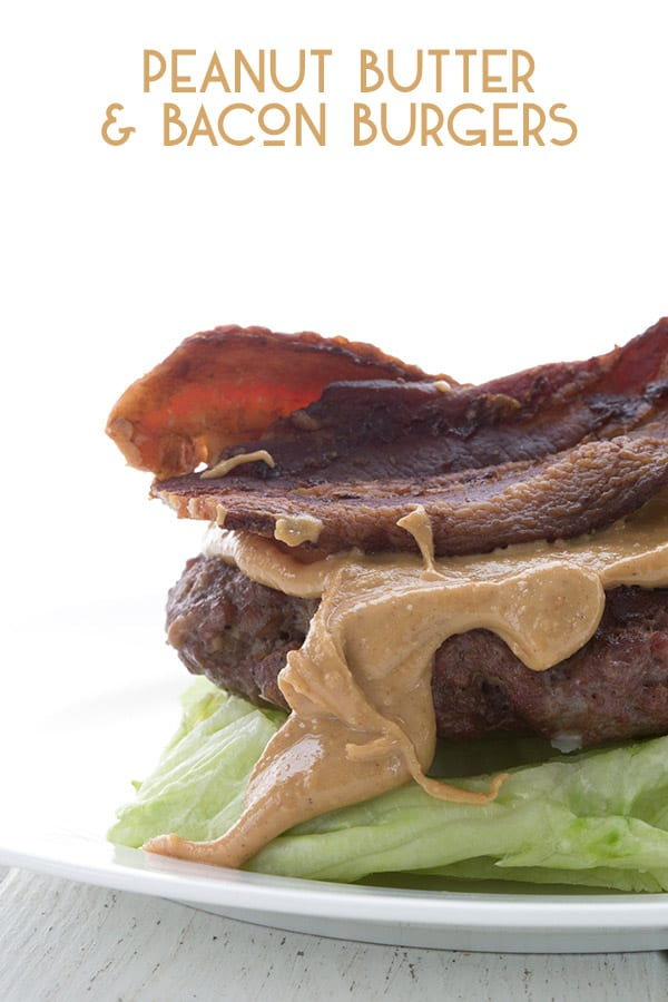Peanut Butter Bacon Burgers All Day I Dream About Food