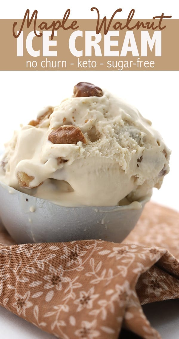 This homemade maple walnut ice cream recipe is keto, sugar-free, and absolutely amazing. It's no-churn and stays scoopable even after days in the freezer! And at less than 3g total carbs, you can afford to indulge in this creamy low carb treat. #lowcarb #ketorecipes #ketodiet #ketodessert #lowcarbrecipes #sugarfreerecipes #nochurn #maple