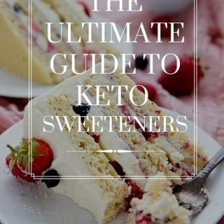 Titled image: Keto chantilly cake darkened against the background with the title The Ultimate Guide to Keto Sweeteners
