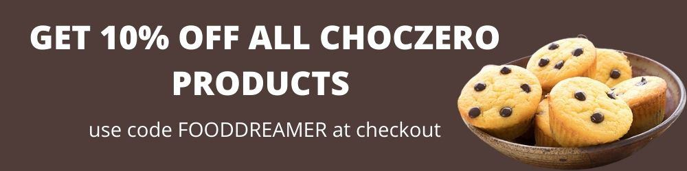 Clickable banner: 10% off all ChocZero Products with Code FOODDREAMER