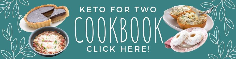 Keto for Two Cookbook Banner click here